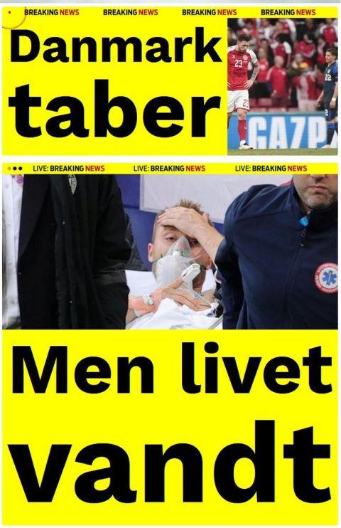 Η δανέζικη ekstrabladet με τίτλο στο πρωτοσέλιδο η Δανία έχασε, η ζωή κέρδισε μετά το συγκλονιστικό συμβάν του Έρικσεν