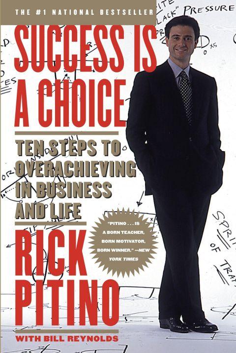 """Το εξώφυλλο του βιβλίου του Ρικ Πιτίνο, """"Success is a choice"""""""